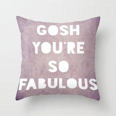 Gosh (Fabulous) Throw Pillow