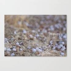 begin here. Canvas Print