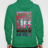 WITHOUT MUSIC LIFE WOULD BE A MISTAKE Hoody