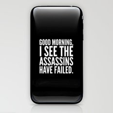 Good morning, I see the assassins have failed. (Black) iPhone & iPod Skin