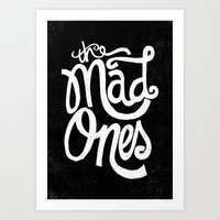 THE MAD ONES... Art Print