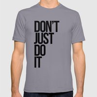 Don't Just Do It Mens Fitted Tee Slate SMALL