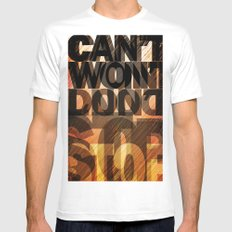CAN'T WON'T DON'T STOP Mens Fitted Tee SMALL White