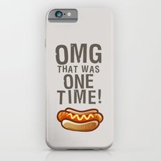 OMG That Was Only One Time - Quote from the movie Mean Girls Slim Case iPhone 6s