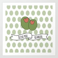 Olive You So Much. Art Print