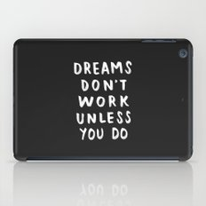 Dreams Don't Work Unless You Do - Black & White Typography 01 iPad Case