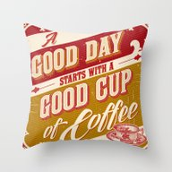 A Good Day Starts With A… Throw Pillow