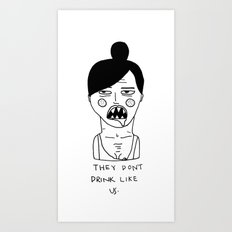 They Don't Drink Like Us. Art Print