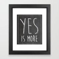 Yes is More Framed Art Print