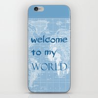 Welcome to my World iPhone & iPod Skin