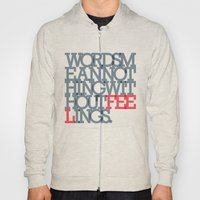 Words Mean Nothing Witho… Hoody