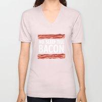 No Sleep Till Bacon Unisex V-Neck