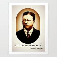 Theodore Roosevelt  |  I… Art Print