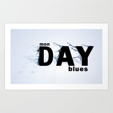 Monday Blues Art Print