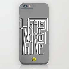 Lights Out, Words Gone iPhone 6 Slim Case
