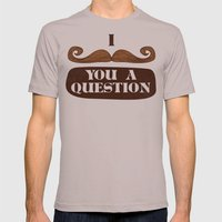 I Mustache You A Question Mens Fitted Tee Cinder SMALL