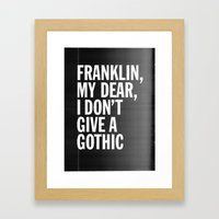 Franklin, my dear, I don't give a gothic Framed Art Print