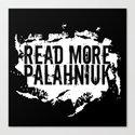 Read More Palahniuk  |  Chuck Palahniuk Canvas Print
