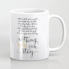 Nothing gold can stay Mug