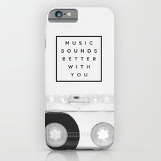 Music Sounds Better With You iPhone 6 Slim Case