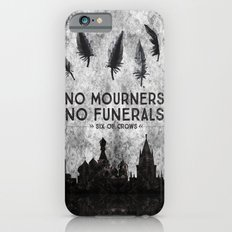 Six of Crows - No Mourners. No Funerals iPhone 6 Slim Case
