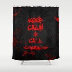 Keep Calm and Call Daryl Dixon!!! Shower Curtain