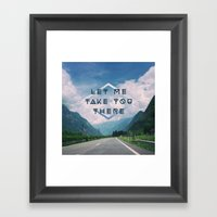 LET ME TAKE YOU THERE Framed Art Print