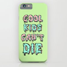 cool kids cant die iPhone 6 Slim Case