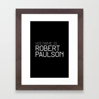 His name is Robert Paulson Framed Art Print