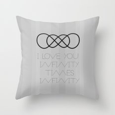 I Love You Infinity Times Infinity Throw Pillow