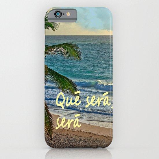 QUE SERA, SERA iPhone & iPod Case