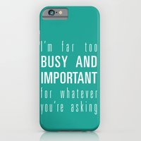 Busy and Important iPhone 6 Slim Case