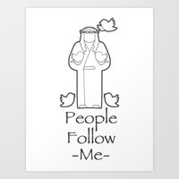 People Follow Me Art Print