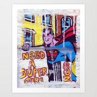 I Need A Supergirl Art Print