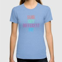 Same Shit Different Day. Womens Fitted Tee Tri-Blue SMALL