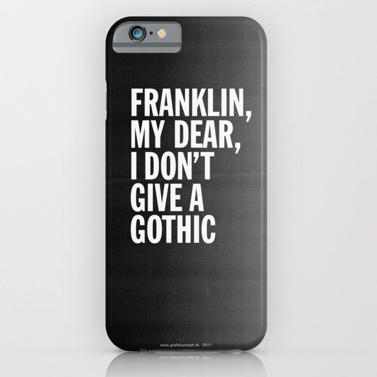 Franklin, my dear, I don't give a gothic iPhone & iPod Case