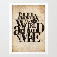 I'm Inspired By The World Around Me Art Print