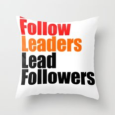 2010 - Don't Follow Leaders Lead Followers (White) Throw Pillow