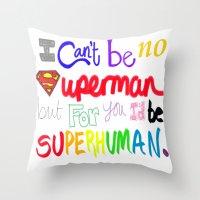Superhuman Throw Pillow
