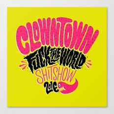 Clowntown Fuck the World Shitshow 2016 Canvas Print