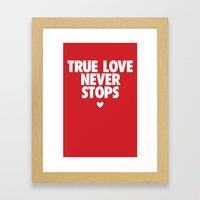 True Love Never Stops Framed Art Print