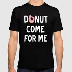 DONUT COME FOR ME Black SMALL Mens Fitted Tee