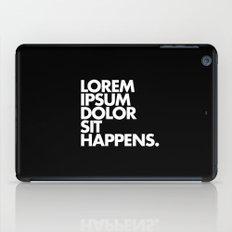 LOREM IPSUM DOLOR SIT HAPPENS iPad Case
