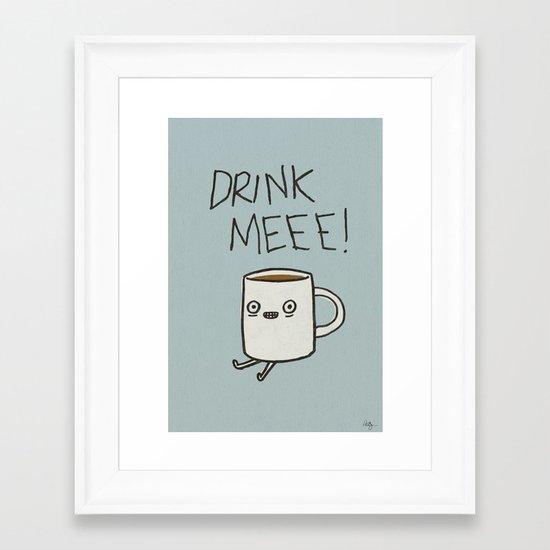 Drink Me Coffee Framed Art Print