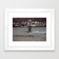 … and i'll stand on the ocean until i start sinking. Framed Art Print