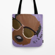 It's a Dog's Life Tote Bag