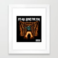 Its All Done For You Framed Art Print