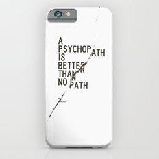 Psychopath iPhone 6 Slim Case