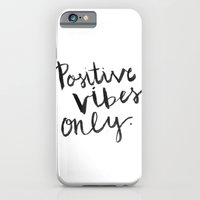 Positive Vibes Only iPhone 6 Slim Case