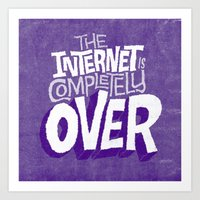 The Internet Is Complete… Art Print